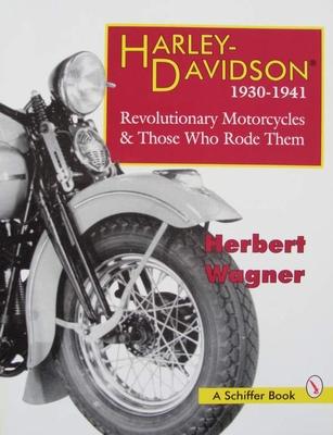 Harley Davidson Motorcycles, 1930-1941: Revolutionary Motorc