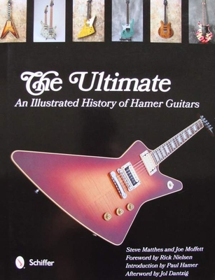 The Ultimate - An Illustrated History of Hamer Guitars