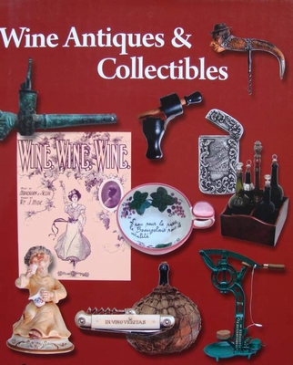 Wine Antiques and Collectibles with price guide