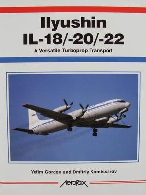 Ilyushin IL-18/20/22 - A Versatile Turboprop Transport
