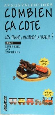 Combien ca cote: Les trains & machines a vapeur