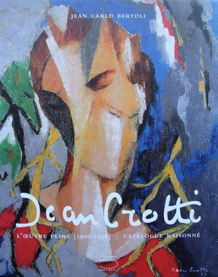 Jean Crotti - l'oeuvre peint (1900-1958)  Catalogue raisonné