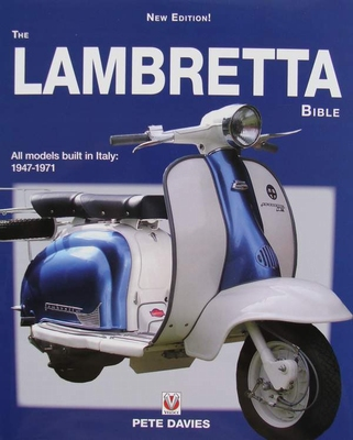 The Lambretta Bible - All models built in Italy: 1947 - 1971