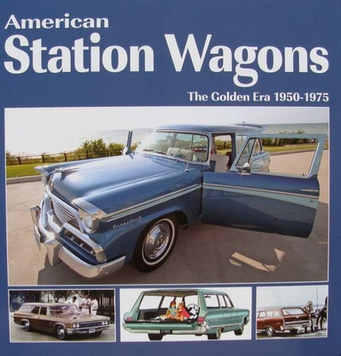 American Station Wagons - The Golden Era 1950 - 1975