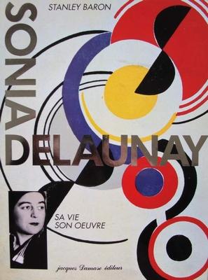 Sonia Delaunay - sa vie son oeuvre