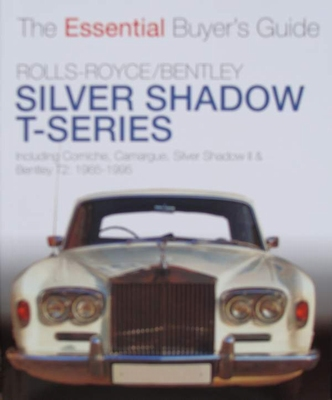 Rolls-Royce Silver Shadow & Bentley T-Series 1965 to 1995