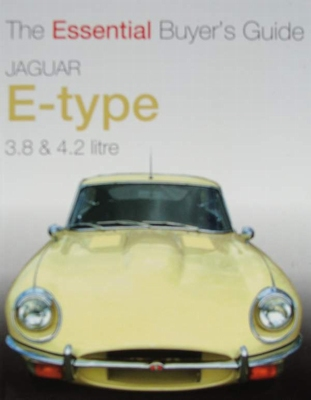 Jaguar E-Type 3.8 & 4.2 litre - The Essential Buyer's Guide
