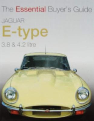 Jaguar E-Type 3.8 & 4.2 litre - The Essential Buyer's Guide
