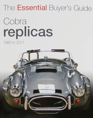 Cobra Replicas - 1980 to 2011 - The Essential Buyer's Guide