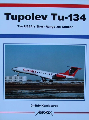 Tupolev Tu-134 - The USSR's Short-Range Jet Airliner