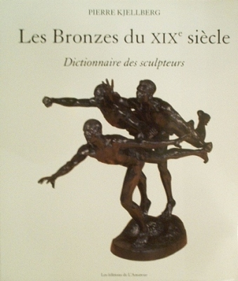 Les Bronzes du XIXe siècle - Dictionnaire des sculpteurs