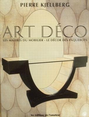 Art Deco Les maîtres du mobilier - Le décor des paquebots