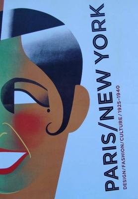 Paris / New York - Design / Fashion / Culture 1925 - 1940