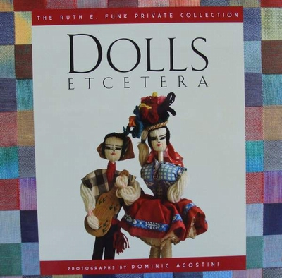 Dolls Etcetera - The Ruth E. Funk Private Collection