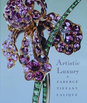 Artistic Luxury - Fabergé, Tiffany, Lalique
