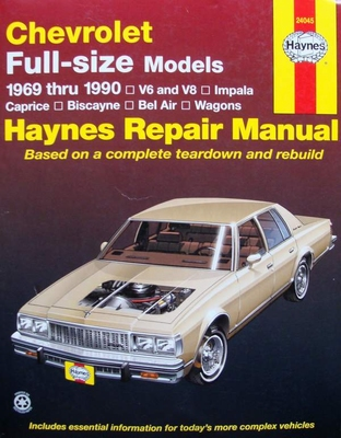 Haynes Repair Manual : Chevrolet Full-Size Sedans 1969-1990