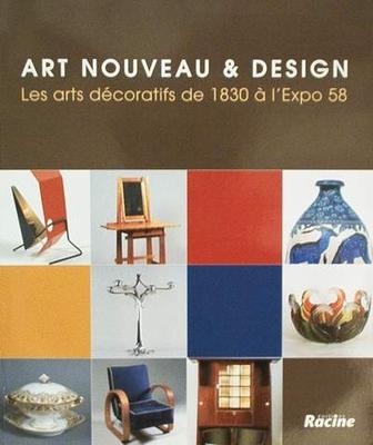 Art Nouveau & Design en Belgique de 1830 à l'expo 58
