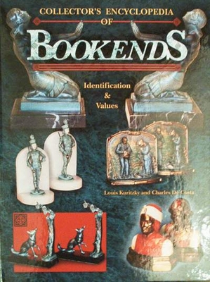 Collector's Encyclopedia of Bookends Indentification & Value