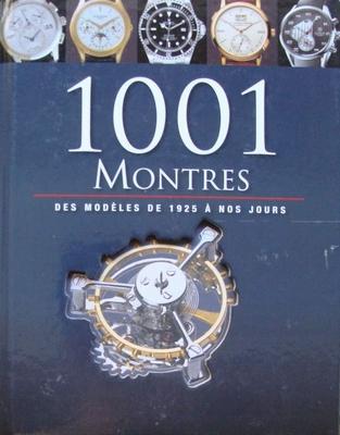 1001 Montres - Des Modeles De 1925 A Nos Jours