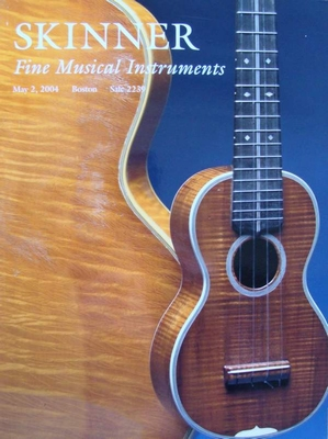 Skinner Auction Catalog - Fine Musical Instruments - 2004