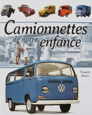 Camionnettes de notre enfance 1945 - 1975