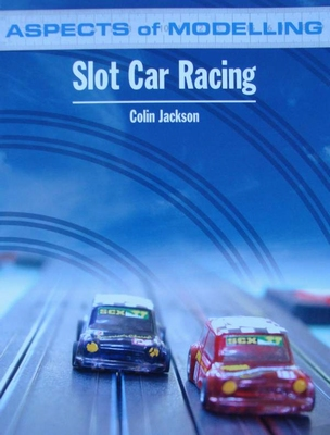 Aspects of Modelling - Slot Car Racing