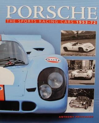 Porsche - The Sports Racing Cars 1953-1972