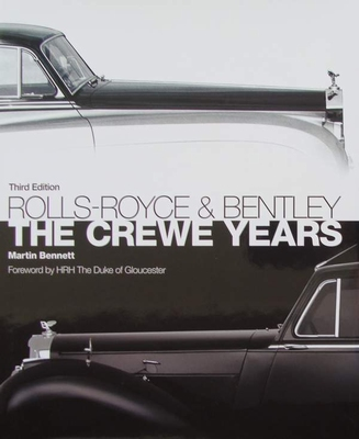 Rolls-Royce and Bentley - The Crewe Years