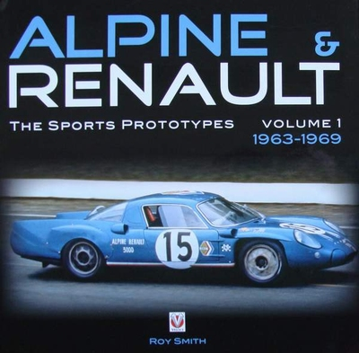 Alpine & Renault - The Sports Prototypes - Volume 1: 1963-69