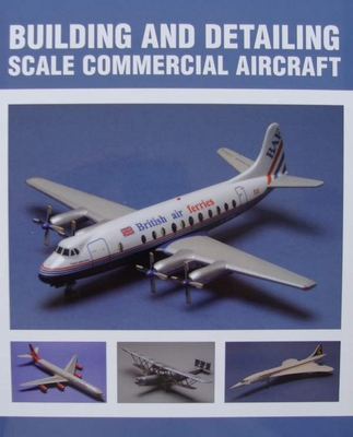 Building and Detailing Scale Commercial Aircraft