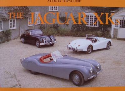 The Jaguar XKs - A Collectors Guide