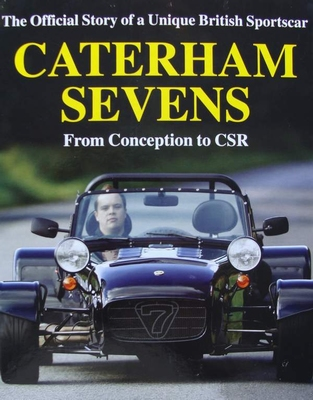 Caterham Sevens - From Conception to CSR