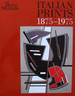Italian Prints 1875-1975