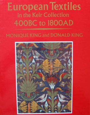 European Textiles - The Keir Collection, 400BC to 1800 AD