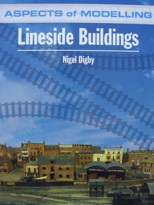 Aspects of Modelling - Lineside Buildings