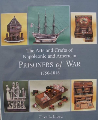 The Arts and Crafts of Napoleonic and American Prisoners