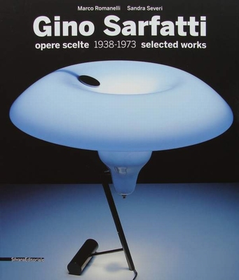 Gino Sarfatti - Selected Works 1938-1973