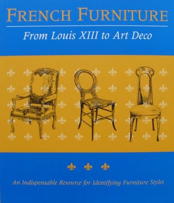 French Furniture: From Louis XIII to Art Deco