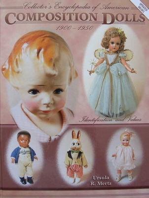 Encycl. of American Composition Dolls 1900-1950 Volume I