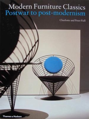 Modern Furniture Classics - Postwar to Post-Modernism