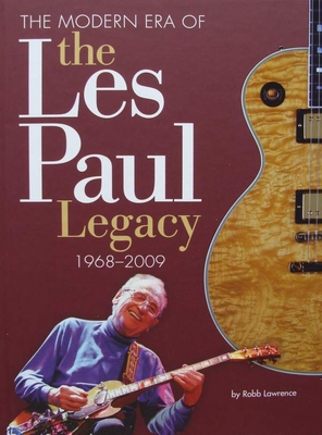 The Modern Era of the Les Paul Legacy 1968-2009