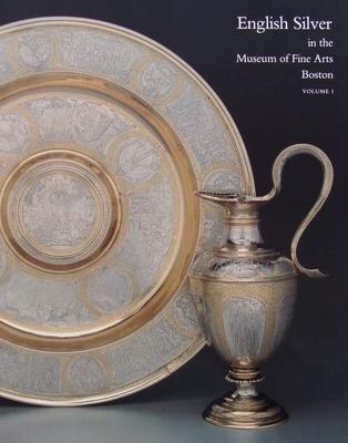 English Silver in the Museum of Fine Arts, Boston