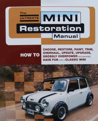 The Ultimate Mini Restoration Manual