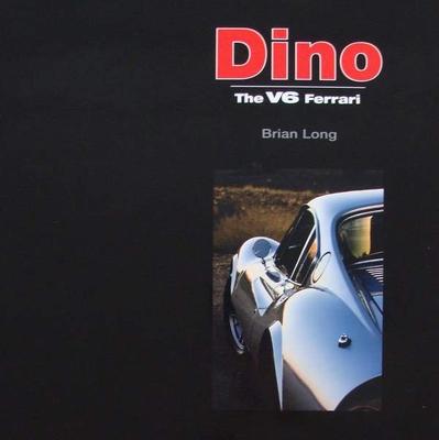 Dino – The V6 Ferrari