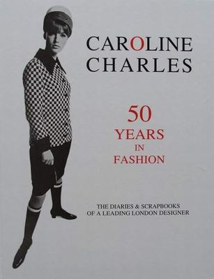 Caroline Charles - 50 Years in Fashion