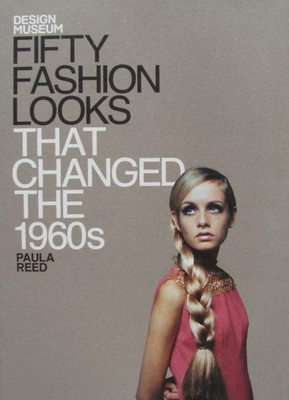 Fifty Fashion Looks that Changed the 1960s