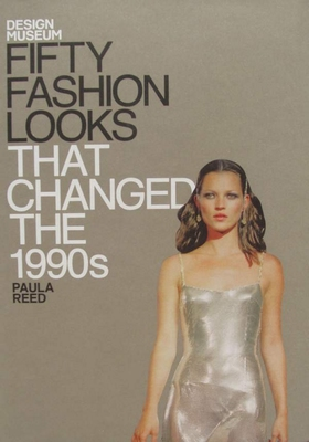 Fifty Fashion Looks that Changed the 1990s