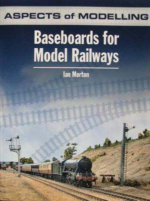 Aspects of Modelling - Baseboards for Model Railways