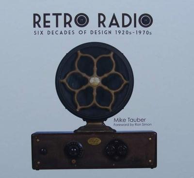 Retro Radio - Six Decades of Design 1920s - 1970s