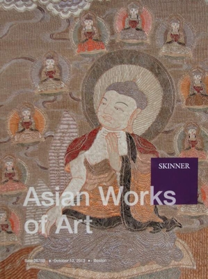 Skinner Auction Catalog - Asian Works of Art - October 2013